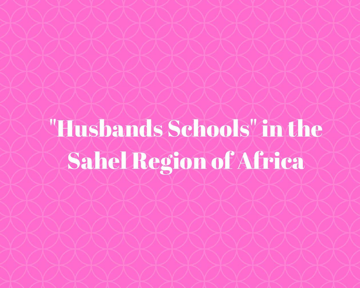"""Husbands Schools"" in the Sahel Region of Africa"